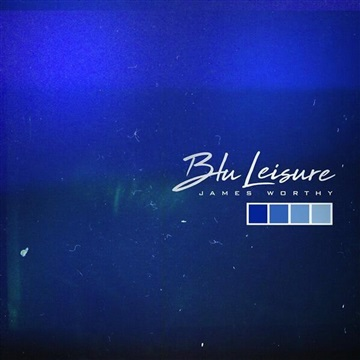 Blu Leisure by James Worthy