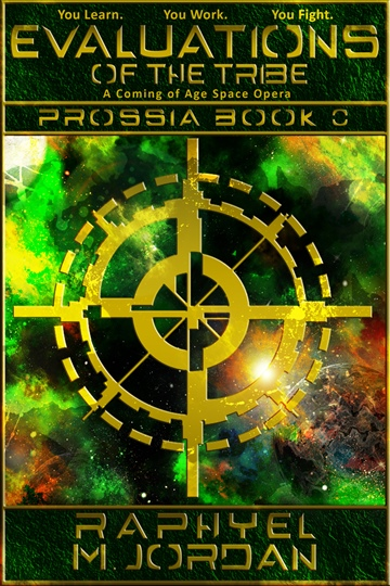 Raphyel M. Jordan : Evaluations of the Tribe - Prossia Book 0 : A Coming of Age Space Opera