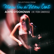 Aoife O'Donovan : Selections From Man In A Neon Coat : Live In Cambridge