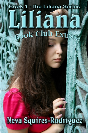 Liliana by Neva Squires-Rodriguez Book Club Extras by Neva Squires-Rodriguez