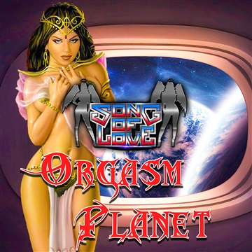 Orgasm planet by Song of love