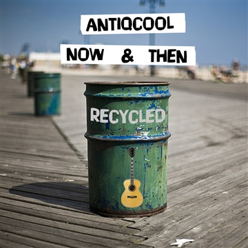 Antiqcool : Now & Then Recycled