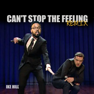 Can't Stop the Feeling Remix - Ike Hill by JUSTHIS LEAGUE Music Group