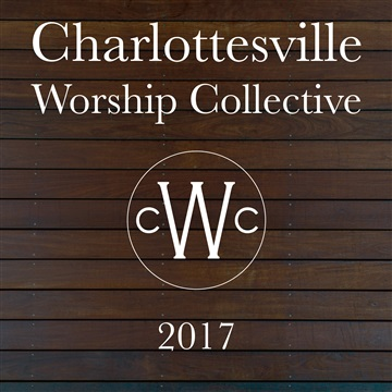 Charlottesville Worship Collective : CWC 2017