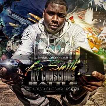 B Smith Presents My Conscious Battle by DJ I Rock Jesus