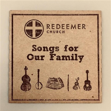 Redeemer Church : Songs for Our Family
