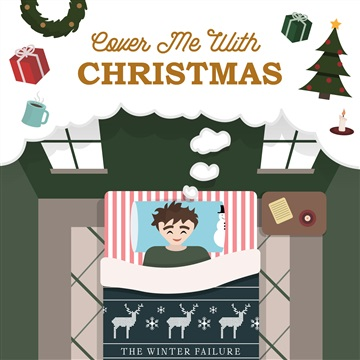 Cover Me With Christmas by The Winter Failure