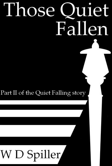 W D Spiller : Those Quiet Fallen