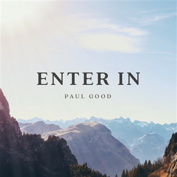 Enter In( to Everlasting Life) by Paul Good