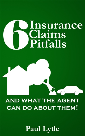 6 Insurance Claims Pitfalls and What the Agent Can Do About Them