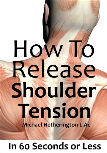 Michael Hetherington : How To Release Shoulder Tension In 60 Seconds or Less