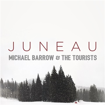 Michael Barrow & The Tourists : Juneau