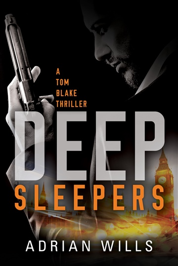 Adrian Wills : Deep Sleepers (A Tom Blake Thriller - book1)
