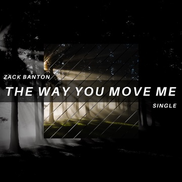 The way you move me (single) by Zack Banton