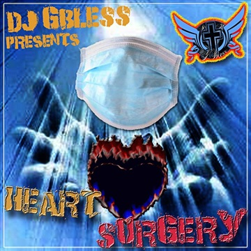 DJ G Bless Presents - Heart Surgery Mixtape by DJ G Bless