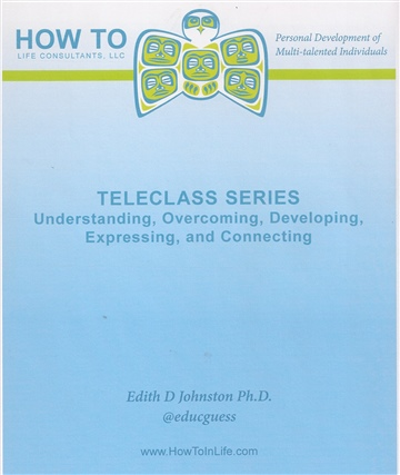 Teleclass Series - Understanding, Overcoming, Developing, Expressing, and Connecting