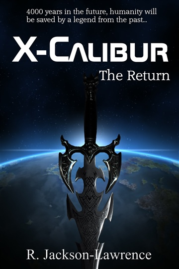 Robert Jackson-Lawrence : X-Calibur: The Return