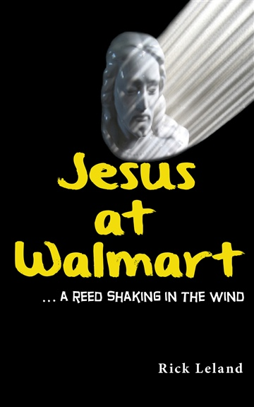 Jesus at Walmart...a reed shaking in the wind