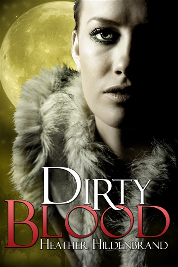 Heather Hildenbrand : Dirty Blood