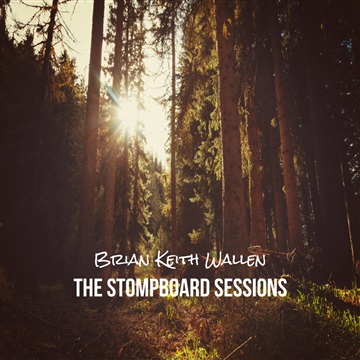 Brian Keith Wallen : The Stompboard Sessions