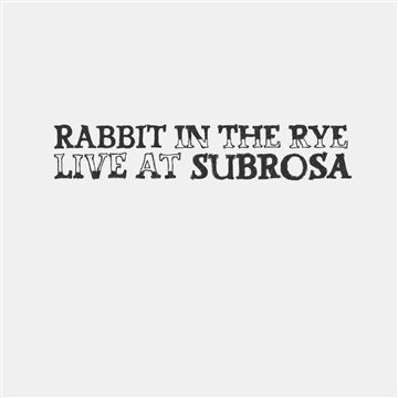 Live at Subrosa by Rabbit in the Rye