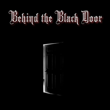 Behind the Black Door by The Mad Poet