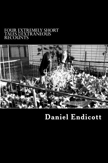 Four Extremely Short Tales:  extraneous recounts (Volume 1)