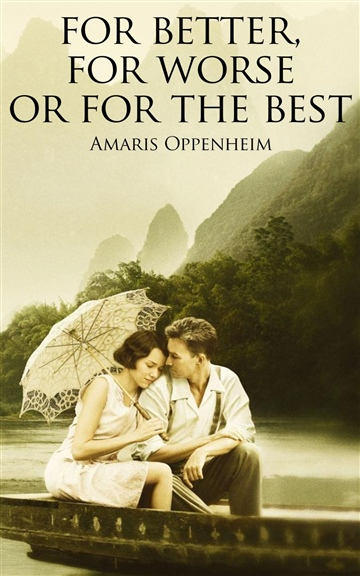 Amaris Oppenheim : For Better, For Worse or For The Best
