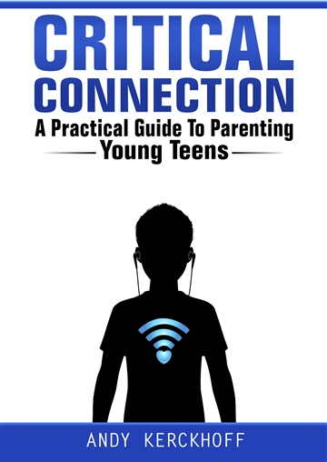 Andy Kerckhoff : Critical Connection: A Practical Guide to Parenting Young Teens