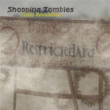 Toxic revolution by Shopping Zombies