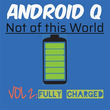 Not of this World VOLUME 2: FULLY CHARGED by Android Q