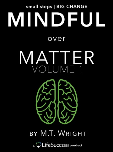MT Wright : Mindful Over Matter: Volume 1