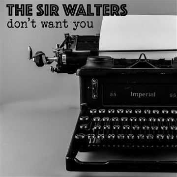 The Sir Walters : Don't Want You