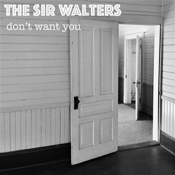 Don't Want You by The Sir Walters