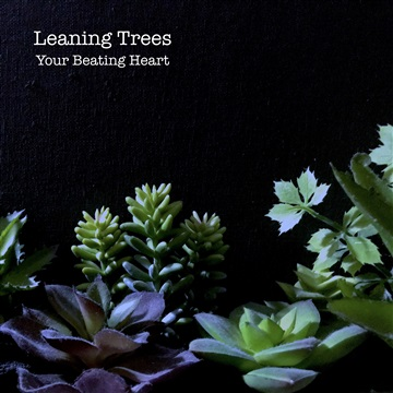 Your Beating Heart (Single) by Leaning Trees