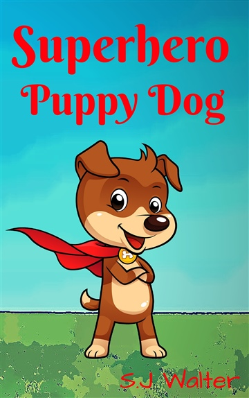 S.J. Walter : Superhero Puppy Dog
