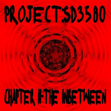 Chapter II-The Inbetween by Project:SD3580