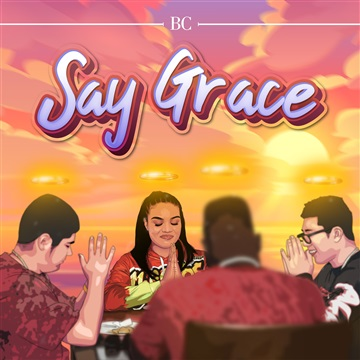 Say Grace [Single] by BC