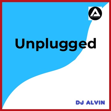 DJ Alvin - Unplugged by ALVIN PRODUCTION ®