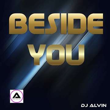 DJ Alvin - Beside You by ALVIN PRODUCTION ®