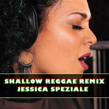 Reggaddiction Covers : Jessica Speziale - Shallow (Lady Gaga and Bradley Cooper Reggae Remix)