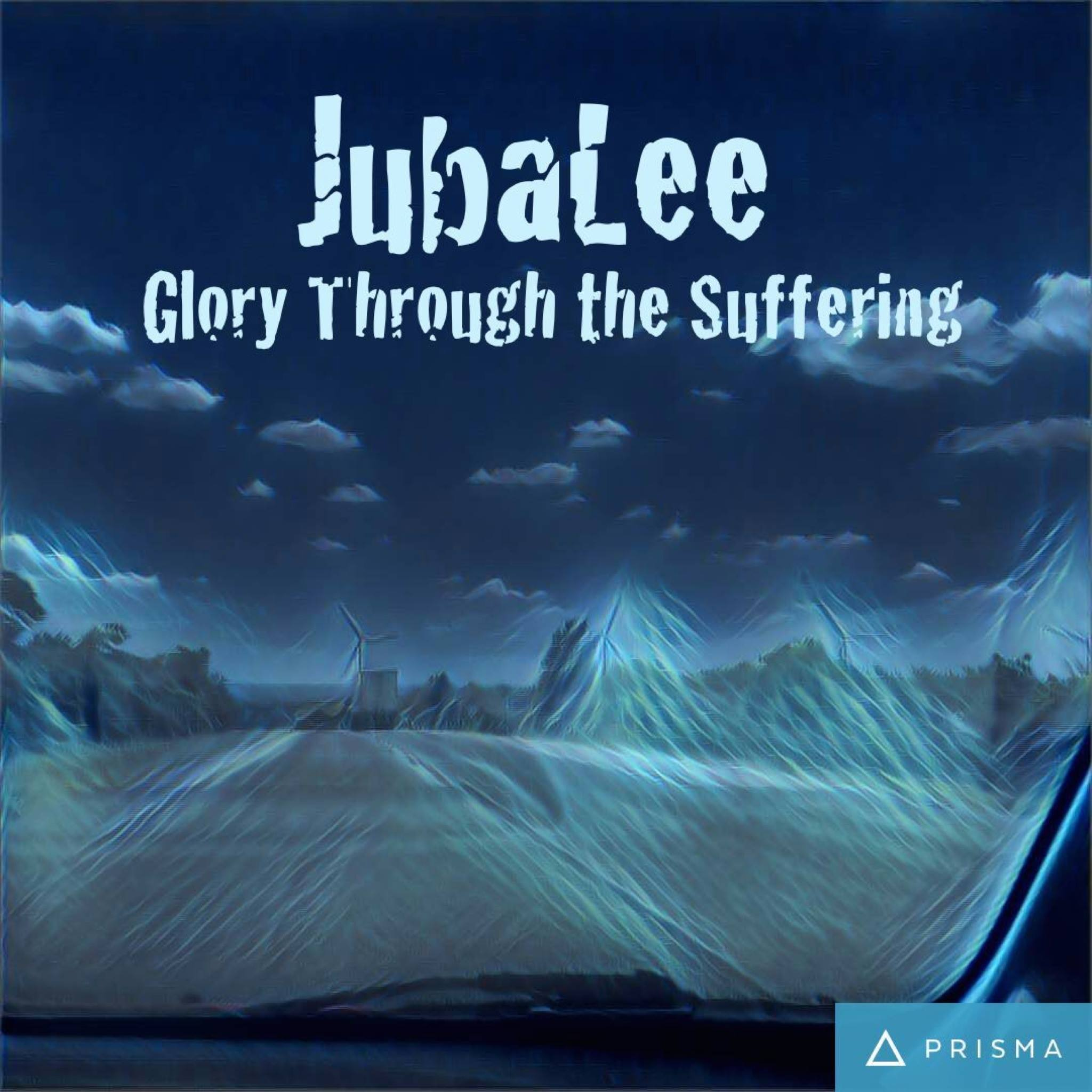 JubaLee : Glory Through The Suffering