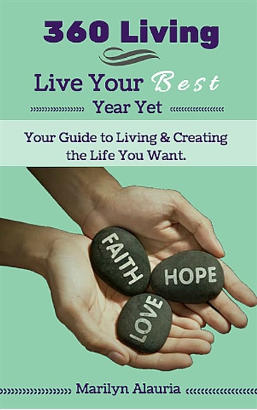 Marilyn Alauria : 360 Living: Live Your Best Year Yet