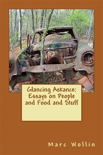 Marc Wollin : Glancing Askance: Essays on People and Food and Stuff