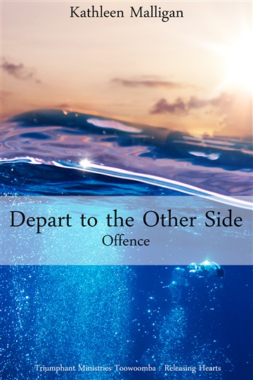 Kathleen Malligan : Depart To The Other Side - Book 4 Offence