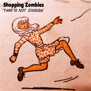 This is not enough by Shopping Zombies