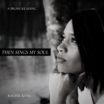 Then Sings My Soul by Rachel Kang