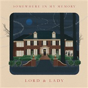 Lord & Lady : Somewhere In My Memory