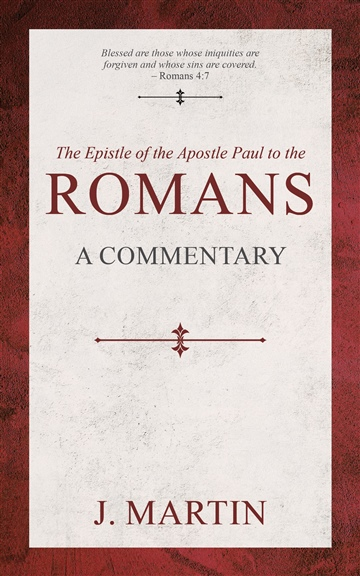 J. Martin : Romans - A Commentary