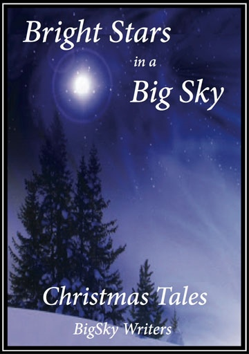 BigSky Writers : Bright Stars in a Big Sky - Christmas Tales